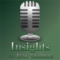Insights with Dick Goldberg